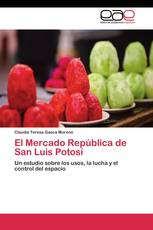 El Mercado República de San Luis Potosí