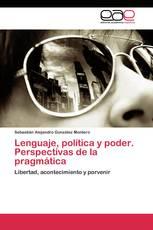 Lenguaje, política y poder. Perspectivas de la pragmática