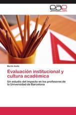 Evaluación institucional y cultura académica