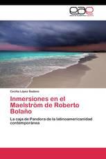 Inmersiones en el Maelström de Roberto Bolaño
