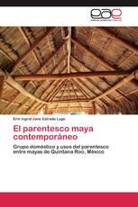 El parentesco maya contemporáneo