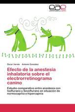 Efecto de la anestesia inhalatoria sobre el electrorretinograma canino