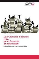 Las Ciencias Sociales Hoy,  en el Espacio Escolarizado