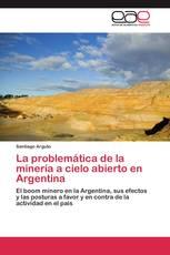 La problemática de la minería a cielo abierto en Argentina
