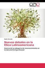 Nuevos debates en la Etica Latinoamericana