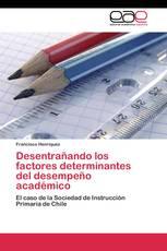 Desentrañando los factores determinantes del desempeño académico