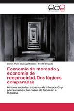 Economía de mercado y economía de reciprocidad.Dos lógicas comparadas