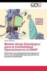Modelo Gesto Estratégico para la Confiabilidad Operacional en la ENAP