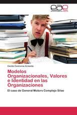 Modelos Organizacionales, Valores e Identidad en las Organizaciones