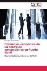 Evaluación económica de un centro de convenciones en Puerto Montt