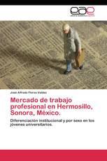 Mercado de trabajo profesional en Hermosillo, Sonora, México.