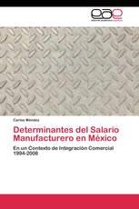 Determinantes del Salario Manufacturero en México
