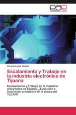 Escalamiento y Trabajo en la industria electrónica de Tijuana
