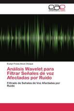 Análisis Wavelet para Filtrar Señales de voz Afectadas por Ruido