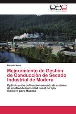 Mejoramiento de Gestión de Conducción de Secado Industrial de Madera