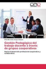 Gestión Pedagógica del trabajo docente a través de grupos cooperativos