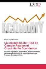 La Incidencia del Tipo de Cambio Real en el Crecimiento Económico