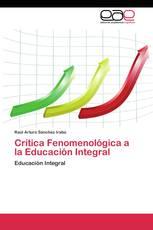 Crítica Fenomenológica a la Educación Integral