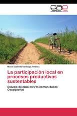 La participación local en procesos productivos sustentables