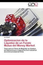 Optimizacion de la Liquidez de un Fondo Mutuo del Money Market