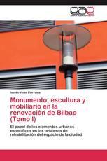 Monumento, escultura y mobiliario en la renovación de Bilbao (Tomo I)