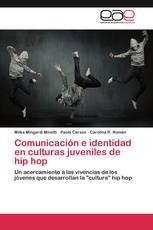 Comunicación e identidad en culturas juveniles de hip hop