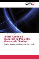 Infarto Agudo de Miocardio en Pacientes Menores de 50 Años