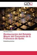 Restauración del Retablo Mayor del Convento de S. Francisco de Quito