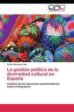 La gestión política de la diversidad cultural en España