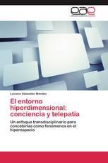 El entorno hiperdimensional: conciencia y telepatía