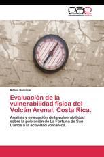 Evaluación de la vulnerabilidad física del Volcán Arenal, Costa Rica.