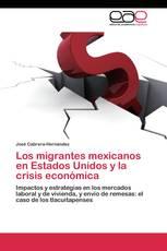 Los migrantes mexicanos en Estados Unidos y la crisis económica