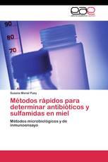 Métodos rápidos para determinar antibióticos y sulfamidas en miel
