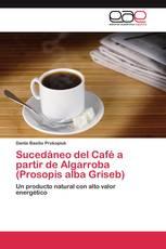 Sucedáneo del Café a partir de Algarroba (Prosopis alba Griseb)