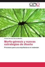 Morfo-génesis y nuevas estrategias de diseño