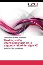 México, visión interdisciplinaria de la segunda mitad del siglo XX