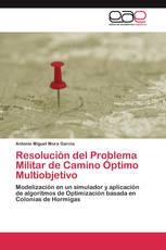 Resolución del Problema Militar de Camino Óptimo Multiobjetivo