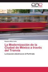 La Modernización de la Ciudad de México a través del Tranvía