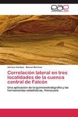 Correlación lateral en tres localidades de la cuenca central de Falcón