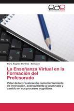 La Enseñanza Virtual en la Formación del Profesorado