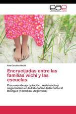 Encrucijadas entre las familias wichí y las escuelas