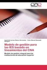 Modelo de gestión para las IES basado en lineamientos del CNA