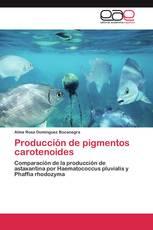 Producción de pigmentos carotenoides