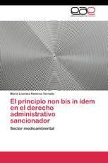 El principio non bis in ídem en el derecho  administrativo sancionador