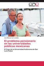 El problema pensionario en las universidades públicas mexicanas
