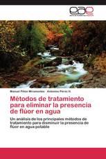 Métodos de tratamiento para eliminar la presencia de flúor en agua