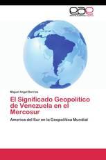 El Significado Geopolitico de Venezuela en el Mercosur