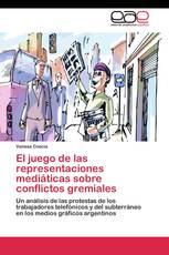 El juego de las representaciones mediáticas sobre conflictos gremiales