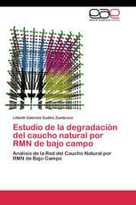 Estudio de la degradación del caucho natural por RMN de bajo campo