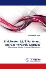 E.M.Forster, Mulk Raj Anand and Gabriel Garcia Marquez